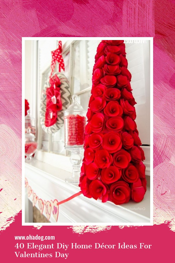 40 Elegant Diy Home Décor Ideas For Valentines Day 2