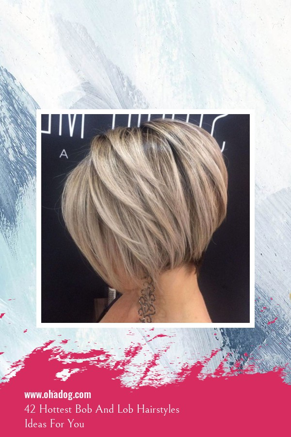 42 Hottest Bob And Lob Hairstyles Ideas For You 1