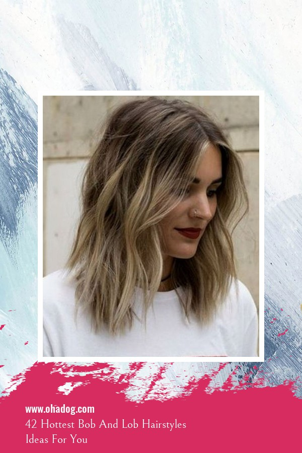 42 Hottest Bob And Lob Hairstyles Ideas For You 23
