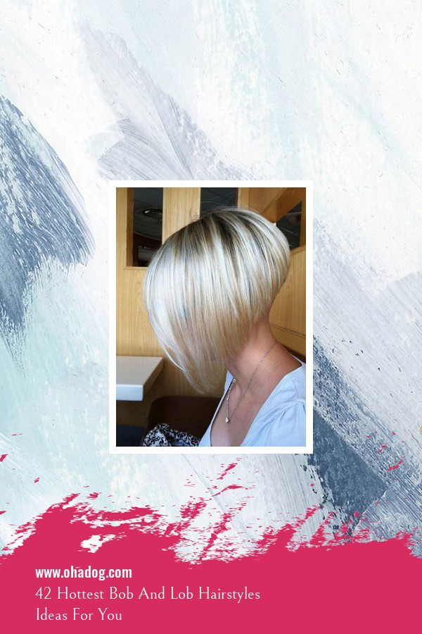 42 Hottest Bob And Lob Hairstyles Ideas For You 29