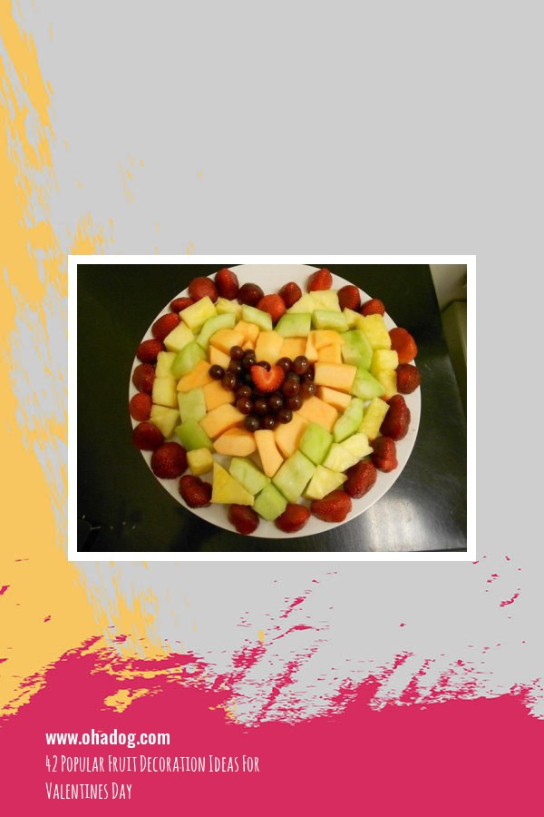 42 Popular Fruit Decoration Ideas For Valentines Day 1