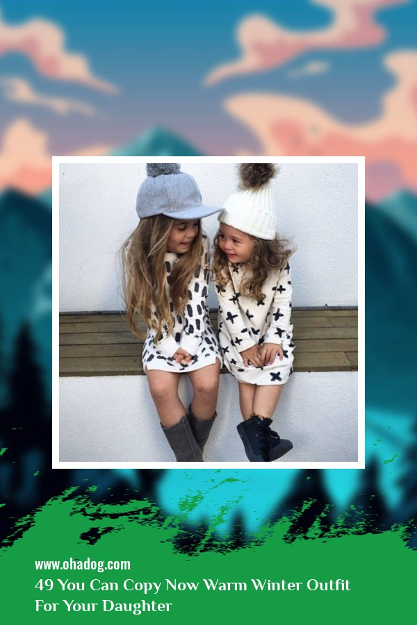 49 You Can Copy Now Warm Winter Outfit For Your Daughter 15