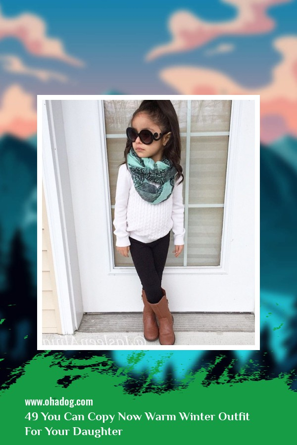 49 You Can Copy Now Warm Winter Outfit For Your Daughter 21