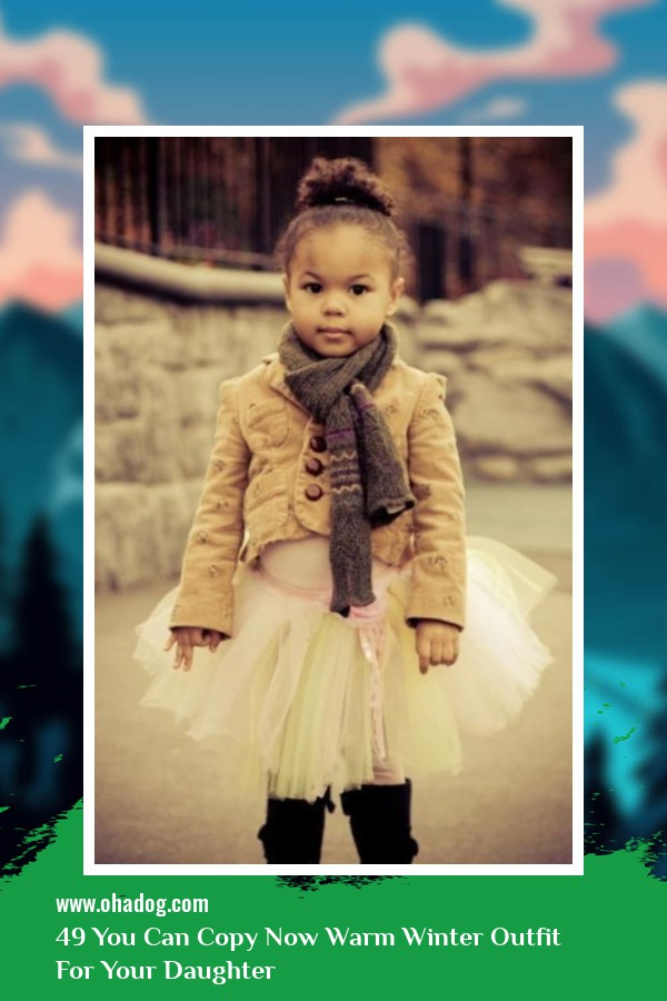 49 You Can Copy Now Warm Winter Outfit For Your Daughter 3