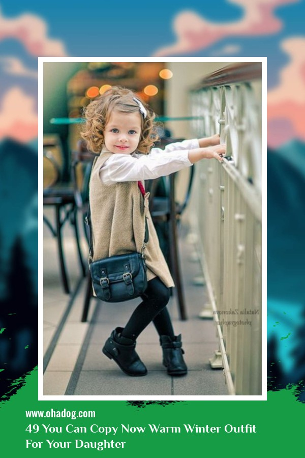49 You Can Copy Now Warm Winter Outfit For Your Daughter 34