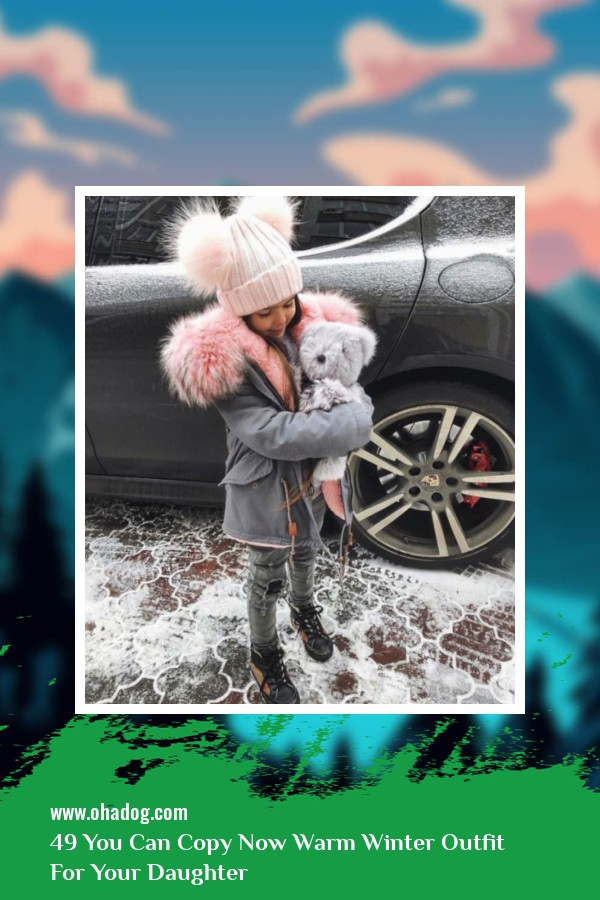 49 You Can Copy Now Warm Winter Outfit For Your Daughter 4