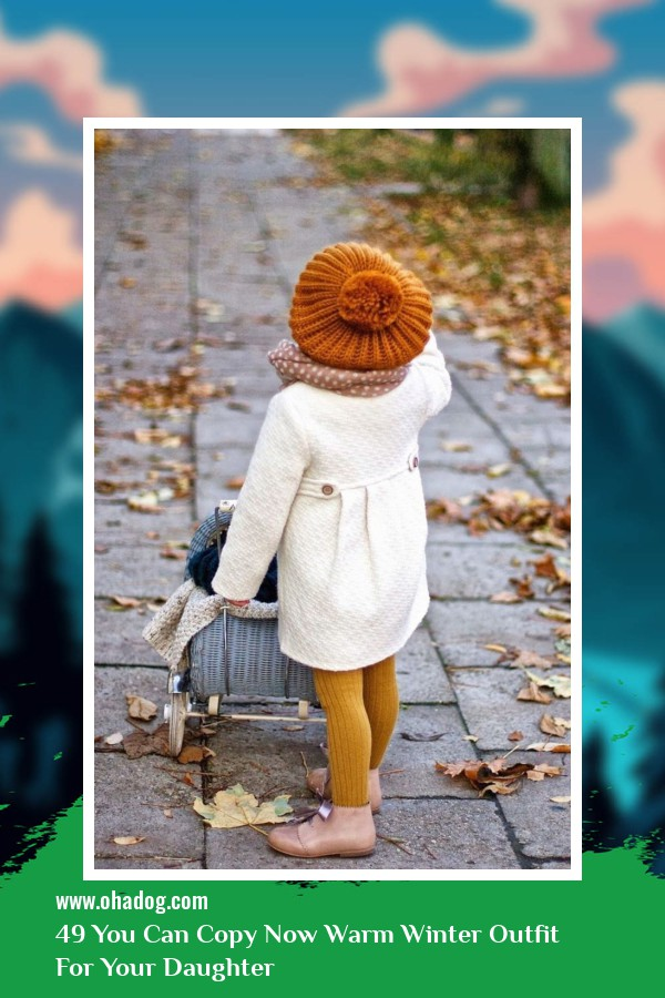 49 You Can Copy Now Warm Winter Outfit For Your Daughter 46
