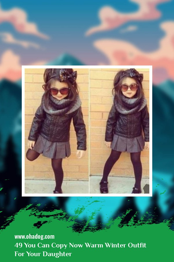 49 You Can Copy Now Warm Winter Outfit For Your Daughter 5