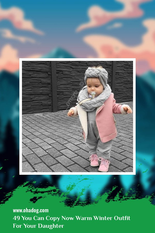 49 You Can Copy Now Warm Winter Outfit For Your Daughter 8