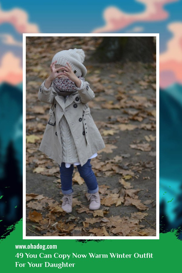 49 You Can Copy Now Warm Winter Outfit For Your Daughter 9